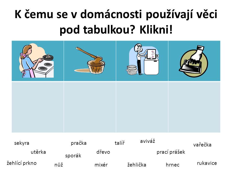 K čemu se v domácnosti používají věci pod tabulkou.