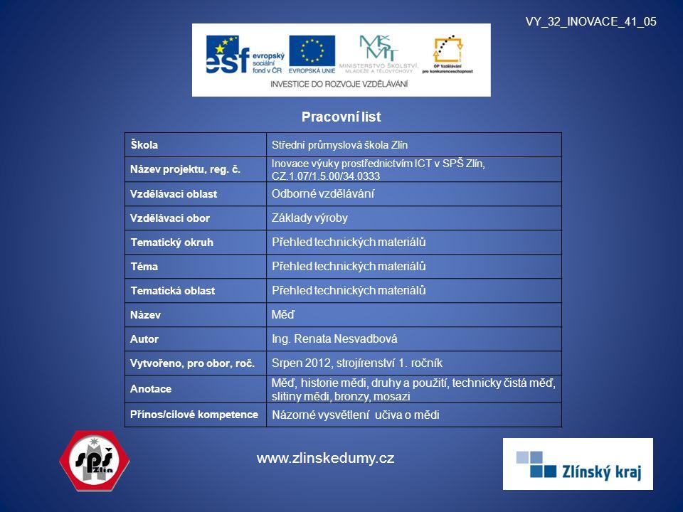 Pracovní list VY_32_INOVACE_41_05 www.zlinskedumy.cz ŠkolaStřední průmyslová škola Zlín Název projektu, reg. č. Inovace výuky prostřednictvím ICT v SP