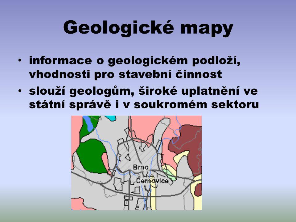 Geologické mapy informace o geologickém podloží, vhodnosti pro stavební činnost slouží geologům, široké uplatnění ve státní správě i v soukromém sekto