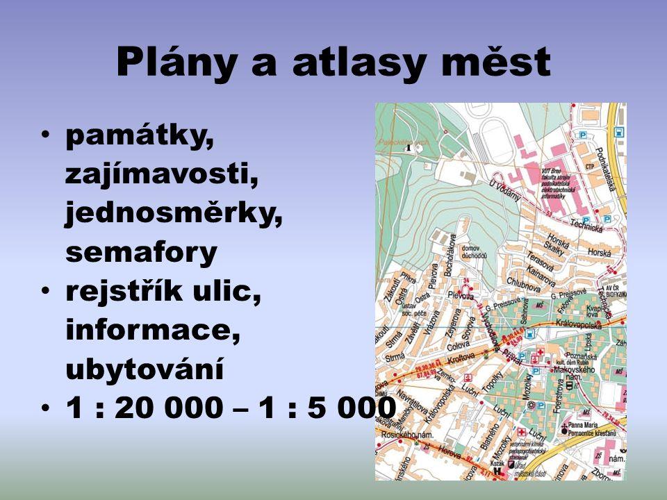 Plány a atlasy měst památky, zajímavosti, jednosměrky, semafory rejstřík ulic, informace, ubytování 1 : 20 000 – 1 : 5 000