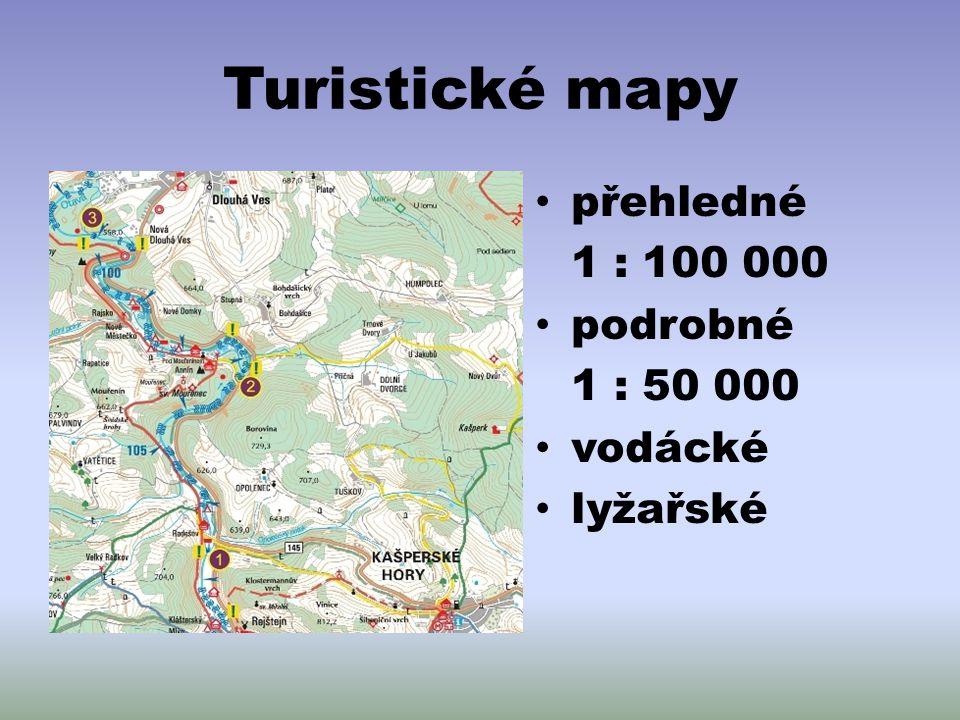 Turistické mapy přehledné 1 : 100 000 podrobné 1 : 50 000 vodácké lyžařské