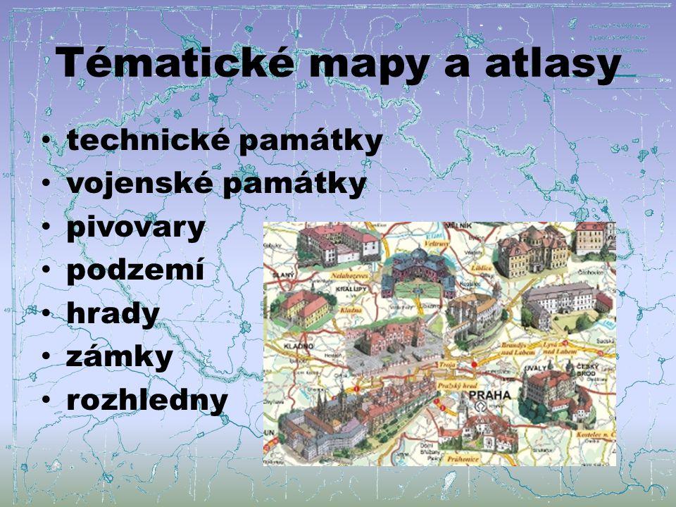 Tématické mapy a atlasy technické památky vojenské památky pivovary podzemí hrady zámky rozhledny