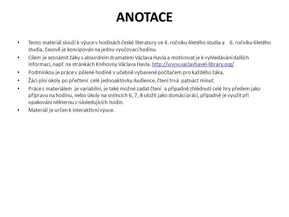 ANOTACE Tento materiál slouží k výuce v hodinách české literatury ve 4. ročníku 4letého studia a 6. ročníku 6letého studia, časově je koncipován na je