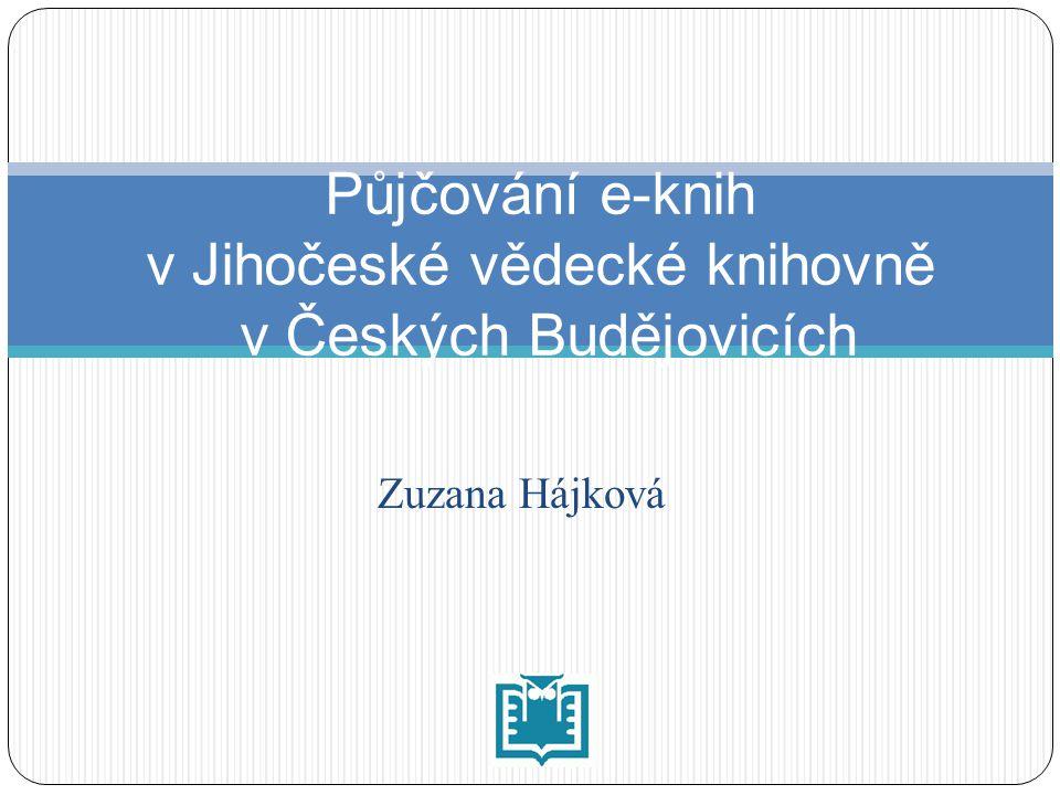 Zuzana Hájková Půjčování e-knih v Jihočeské vědecké knihovně v Českých Budějovicích