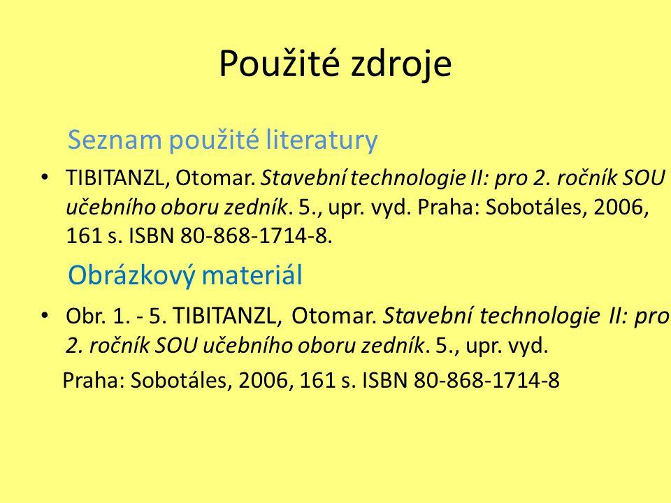 Použité zdroje Seznam použité literatury TIBITANZL, Otomar.