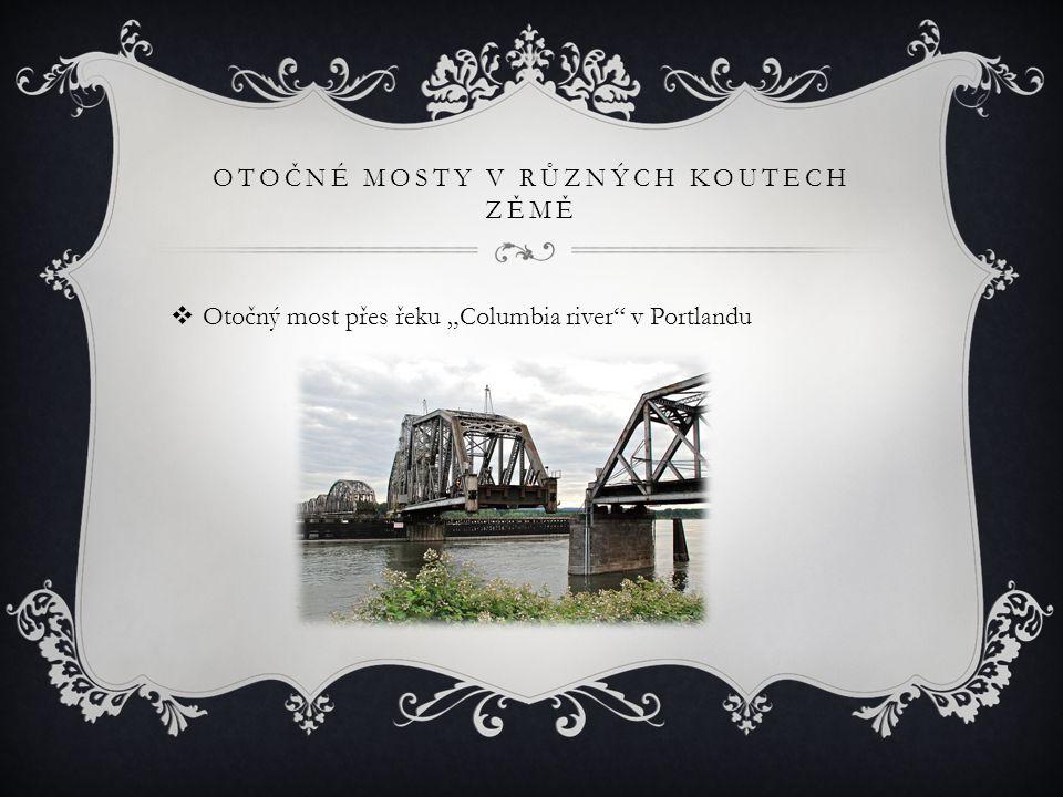 """OTOČNÉ MOSTY V RŮZNÝCH KOUTECH ZĚMĚ  Otočný most přes řeku """"Columbia river v Portlandu"""