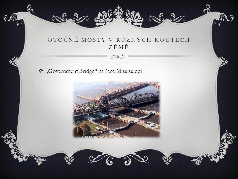 """OTOČNÉ MOSTY V RŮZNÝCH KOUTECH ZĚMĚ  """"Government Bridge na řece Mississippi"""