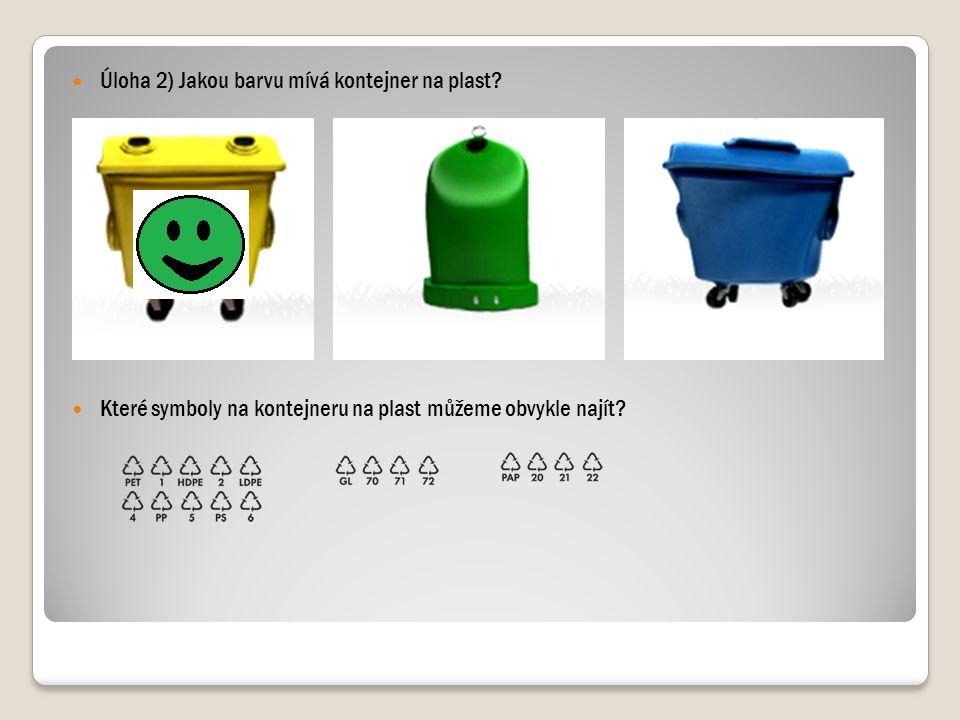 Úloha 2) Jakou barvu mívá kontejner na plast? Které symboly na kontejneru na plast můžeme obvykle najít?