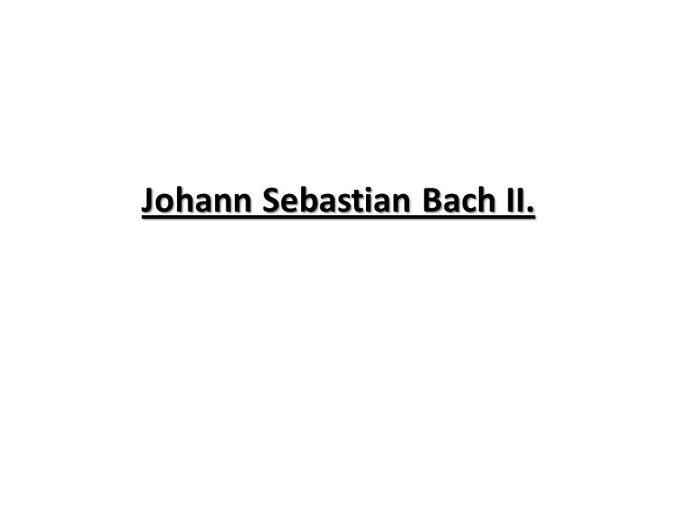 Johann Sebastian Bach II.