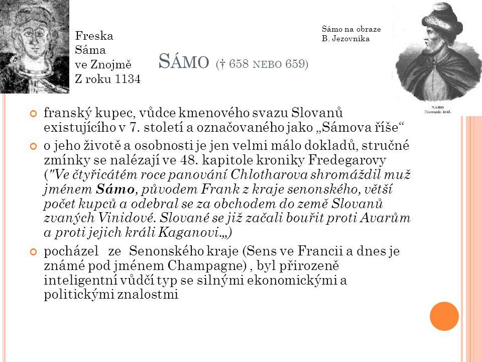"""S ÁMO († 658 NEBO 659) franský kupec, vůdce kmenového svazu Slovanů existujícího v 7. století a označovaného jako """"Sámova říše"""" o jeho životě a osobno"""