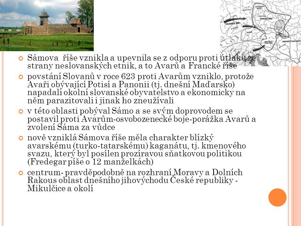 Sámova říše vznikla a upevnila se z odporu proti útlaku ze strany neslovanských etnik, a to Avarů a Francké říše povstání Slovanů v roce 623 proti Ava