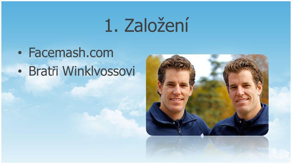1. Založení Facemash.com Brat ř i Winklvossovi