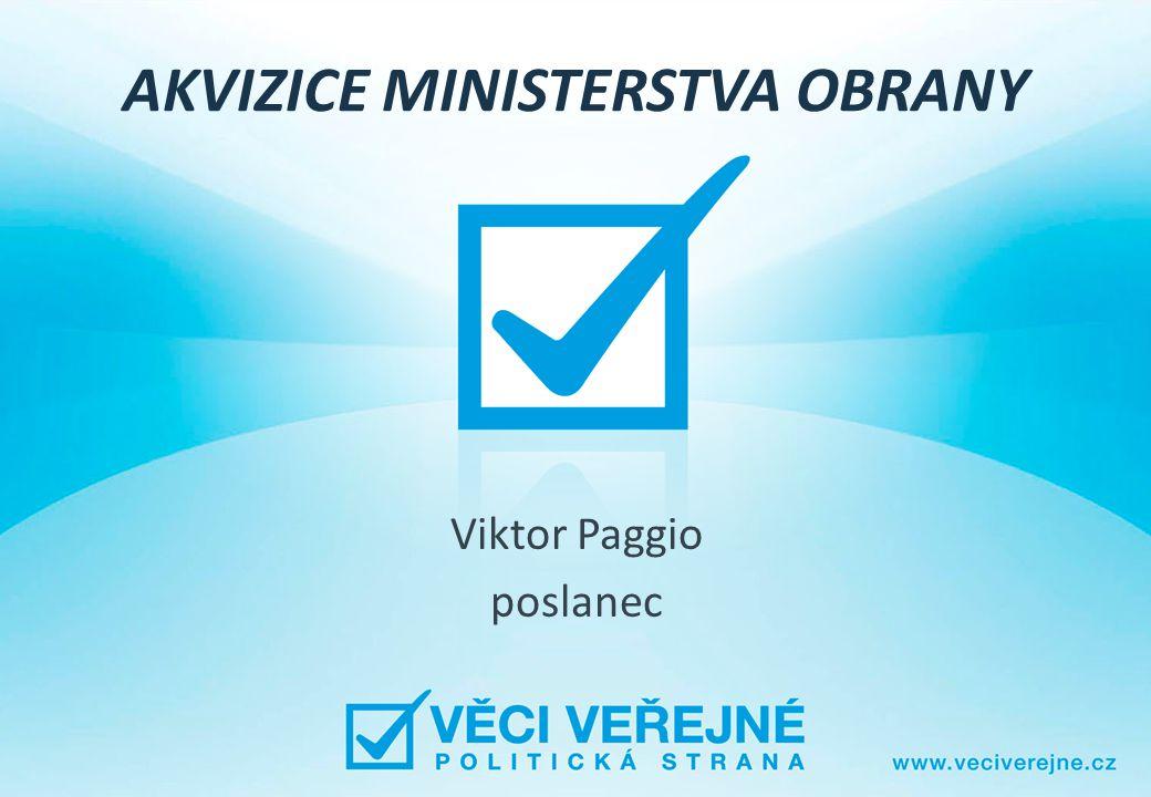 AKVIZICE MINISTERSTVA OBRANY Viktor Paggio poslanec