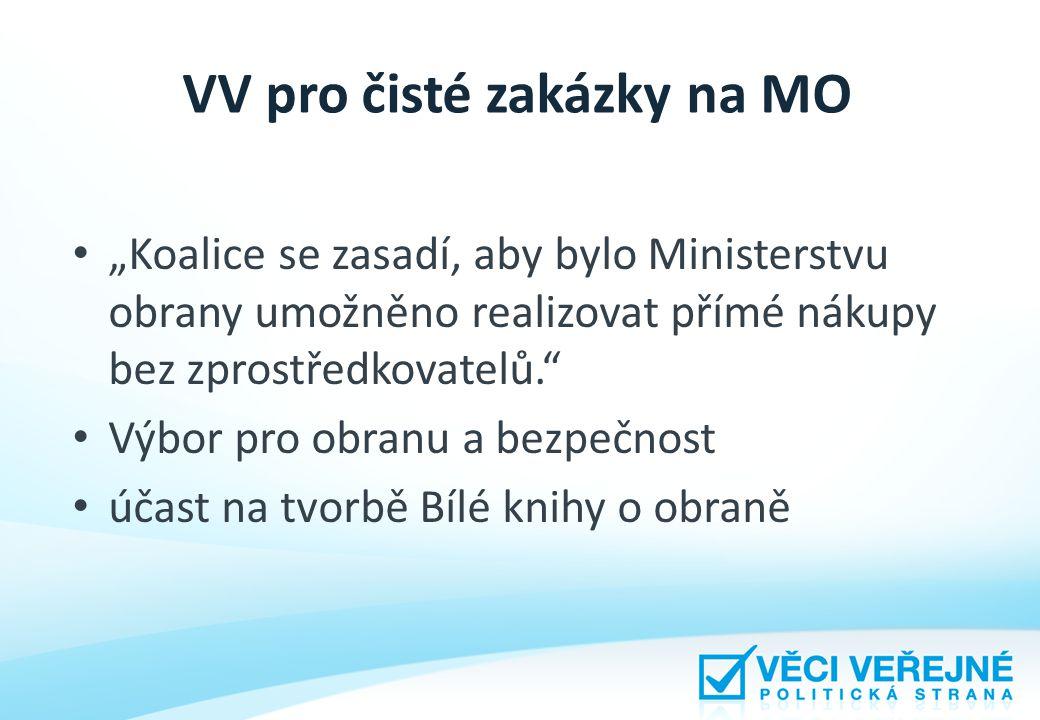 """VV pro čisté zakázky na MO """"Koalice se zasadí, aby bylo Ministerstvu obrany umožněno realizovat přímé nákupy bez zprostředkovatelů. Výbor pro obranu a bezpečnost účast na tvorbě Bílé knihy o obraně"""