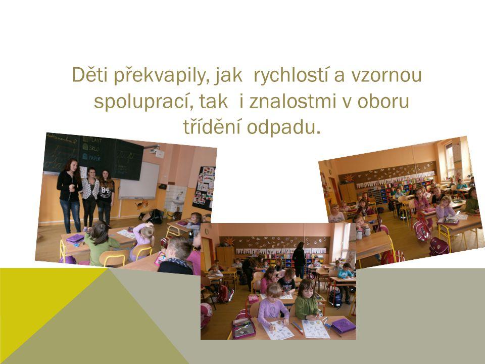 Děti překvapily, jak rychlostí a vzornou spoluprací, tak i znalostmi v oboru třídění odpadu.