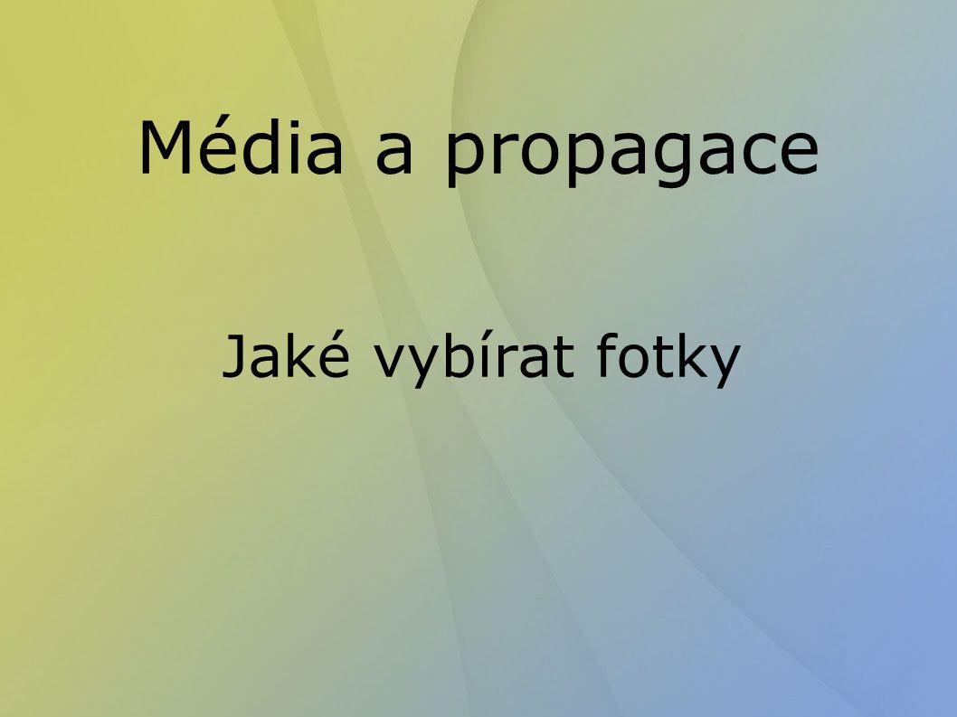 Média a propagace Jaké vybírat fotky