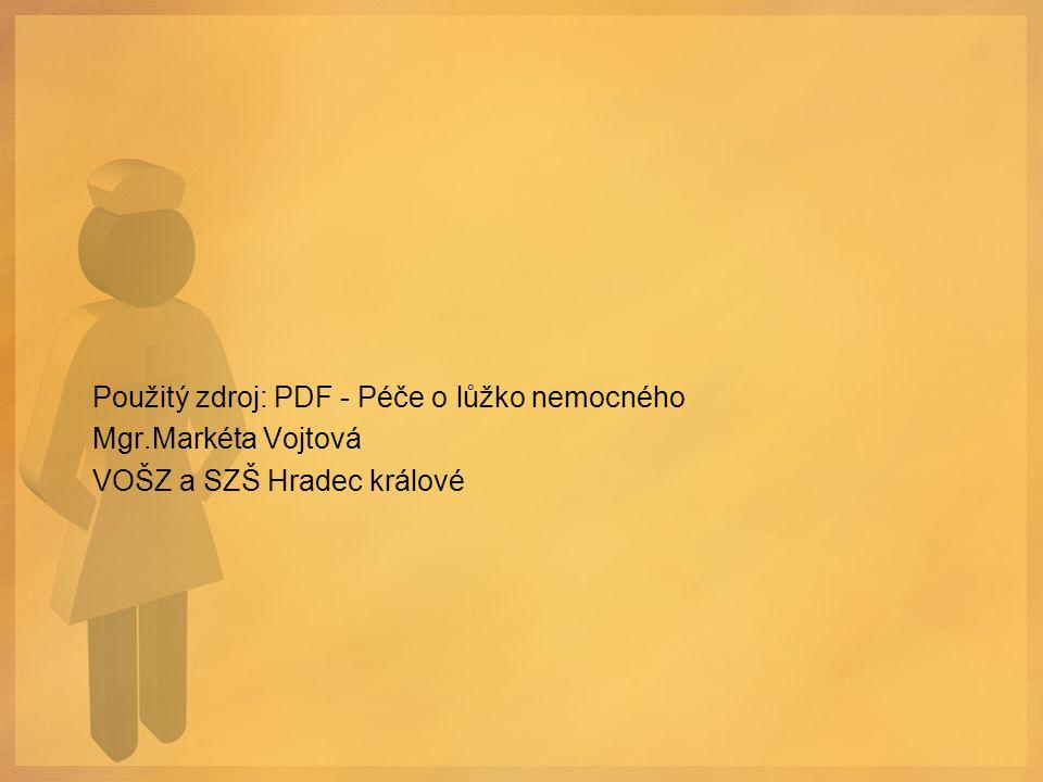 Použitý zdroj: PDF - Péče o lůžko nemocného Mgr.Markéta Vojtová VOŠZ a SZŠ Hradec králové