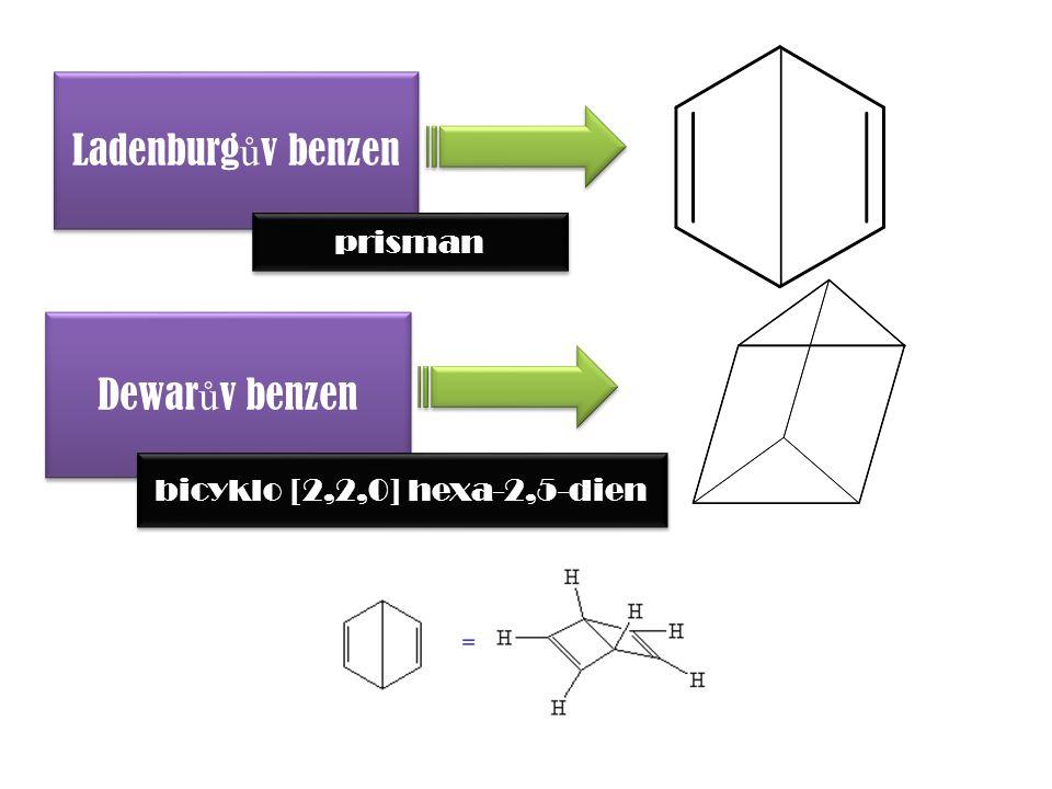Ladenburg ů v benzen Dewar ů v benzen bicyklo [2,2,0] hexa-2,5-dien prisman