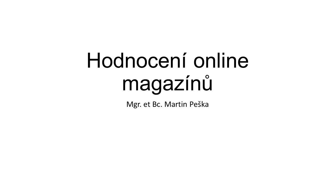 Hodnocení online magazínů Mgr. et Bc. Martin Peška
