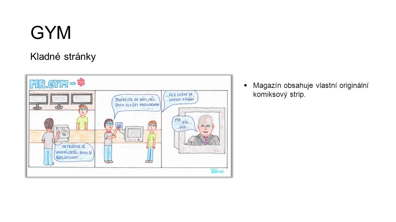 GYM Kladné stránky  Magazín obsahuje vlastní originální komiksový strip.