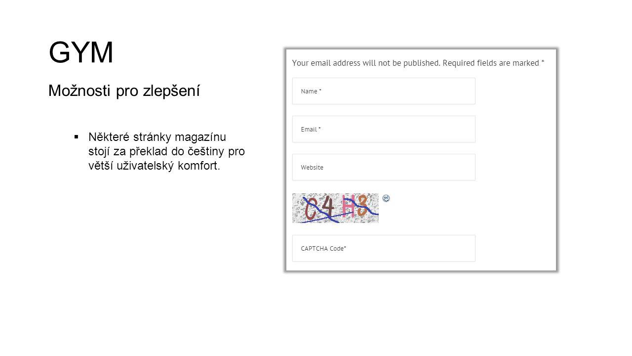 GYM Možnosti pro zlepšení  Některé stránky magazínu stojí za překlad do češtiny pro větší uživatelský komfort.