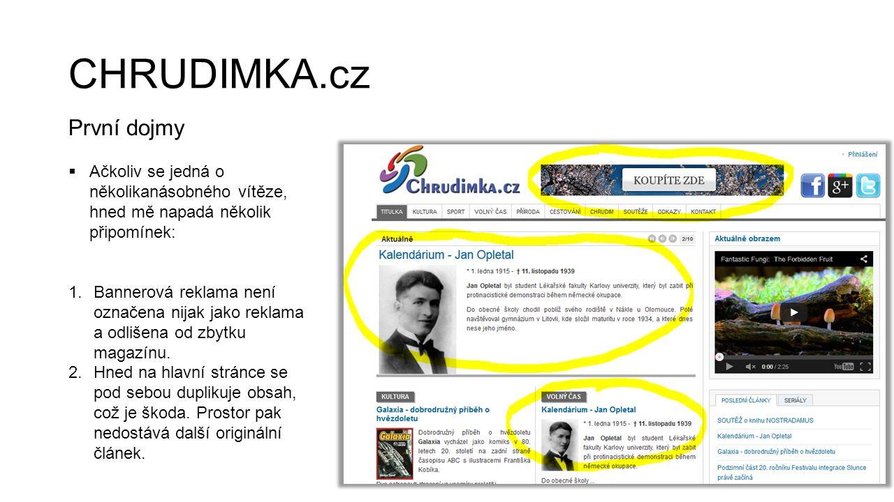 CHRUDIMKA.cz První dojmy  Ačkoliv se jedná o několikanásobného vítěze, hned mě napadá několik připomínek: 1.Bannerová reklama není označena nijak jak