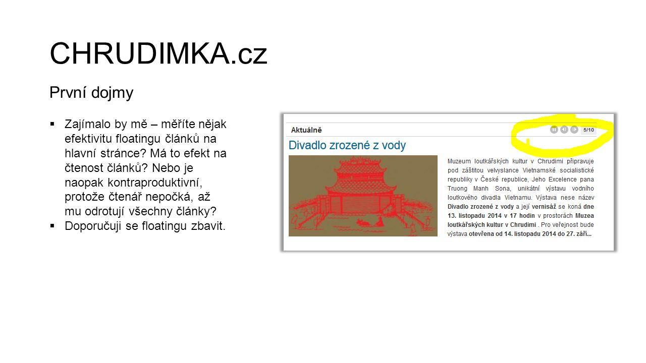 CHRUDIMKA.cz První dojmy  Zajímalo by mě – měříte nějak efektivitu floatingu článků na hlavní stránce? Má to efekt na čtenost článků? Nebo je naopak