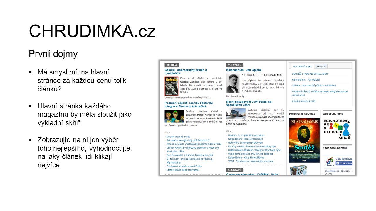 CHRUDIMKA.cz První dojmy  Má smysl mít na hlavní stránce za každou cenu tolik článků?  Hlavní stránka každého magazínu by měla sloužit jako výkladní