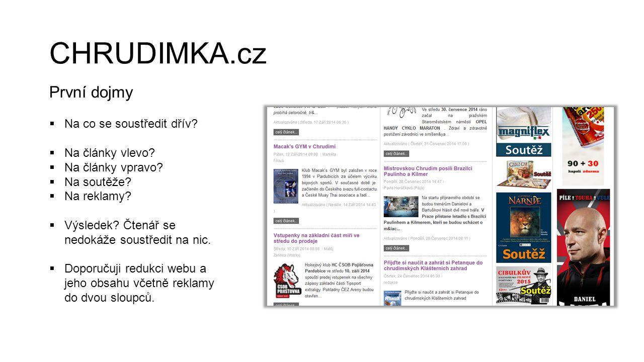 CHRUDIMKA.cz První dojmy  Na co se soustředit dřív?  Na články vlevo?  Na články vpravo?  Na soutěže?  Na reklamy?  Výsledek? Čtenář se nedokáže