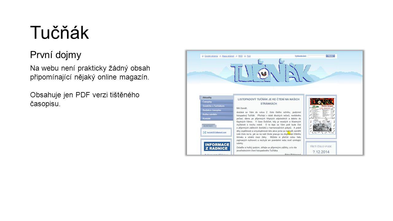 Tučňák První dojmy Na webu není prakticky žádný obsah připomínající nějaký online magazín. Obsahuje jen PDF verzi tištěného časopisu.