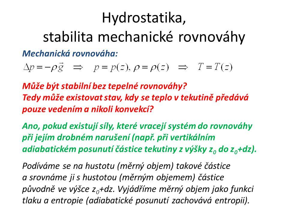 Podíváme se na hustotu (měrný objem) takové částice a srovnáme ji s hustotou (měrným objemem) částice původně ve výšce z 0 +dz.