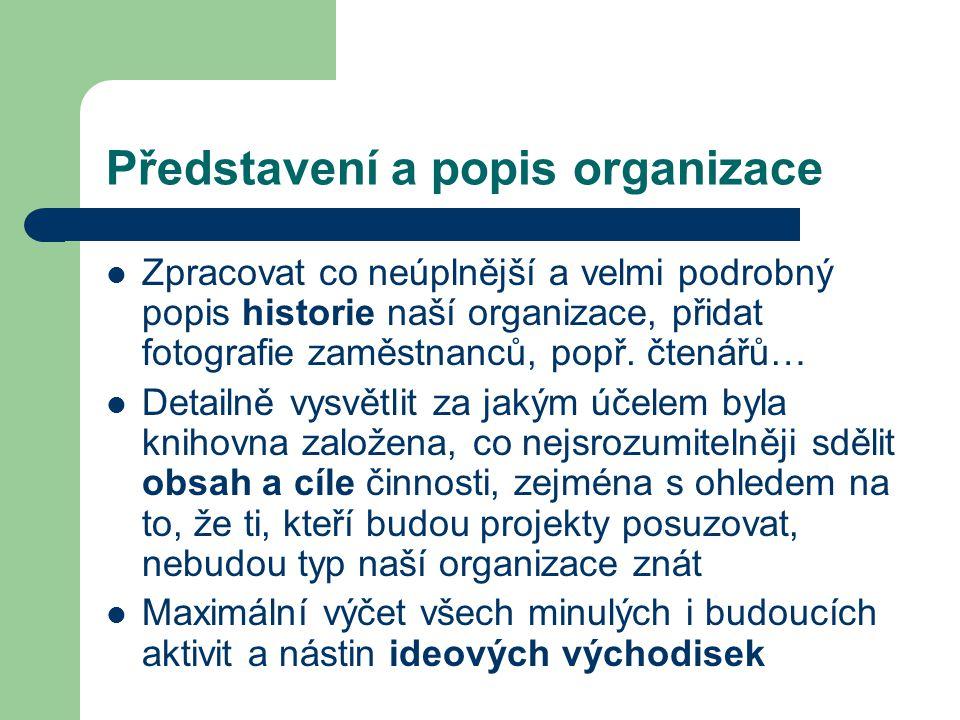 Představení a popis organizace Zpracovat co neúplnější a velmi podrobný popis historie naší organizace, přidat fotografie zaměstnanců, popř.