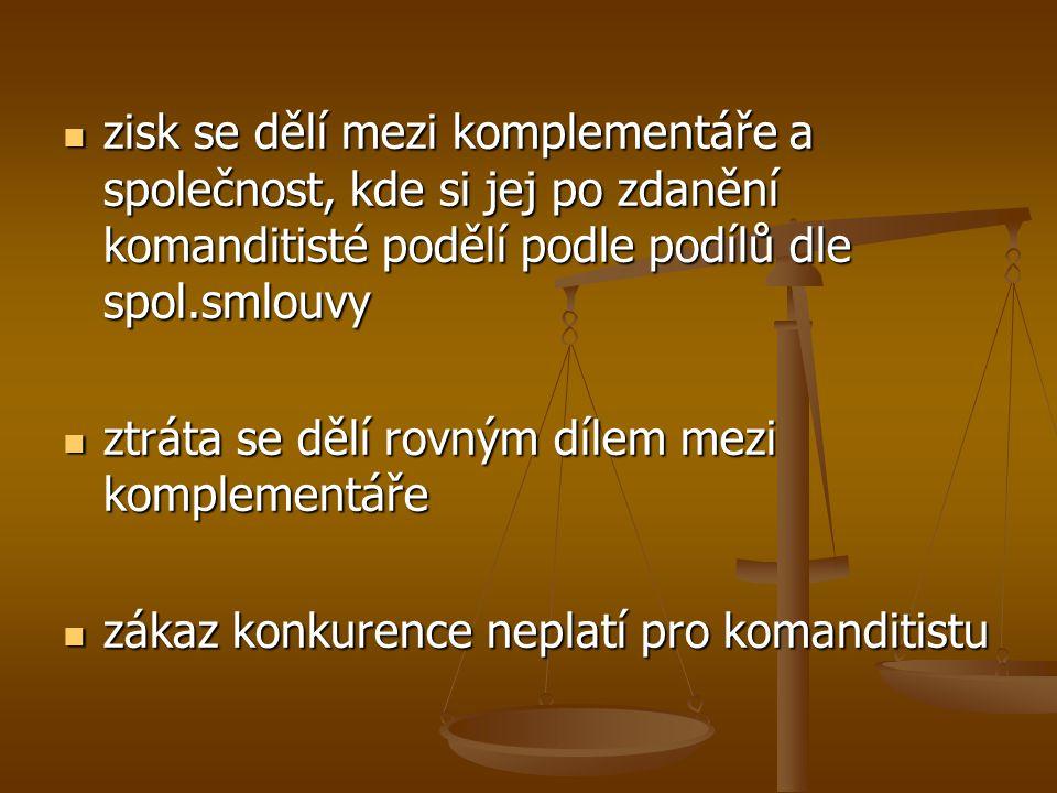 zisk se dělí mezi komplementáře a společnost, kde si jej po zdanění komanditisté podělí podle podílů dle spol.smlouvy zisk se dělí mezi komplementáře a společnost, kde si jej po zdanění komanditisté podělí podle podílů dle spol.smlouvy ztráta se dělí rovným dílem mezi komplementáře ztráta se dělí rovným dílem mezi komplementáře zákaz konkurence neplatí pro komanditistu zákaz konkurence neplatí pro komanditistu