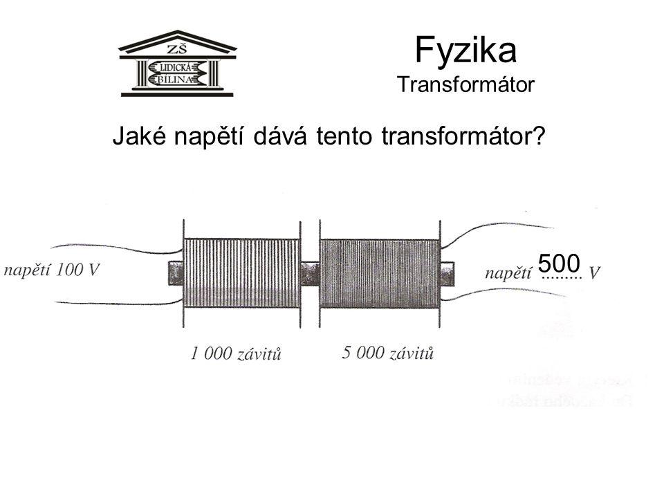Fyzika Transformátor 500 Jaké napětí dává tento transformátor?