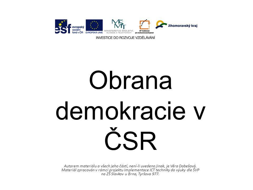 Obrana demokracie v ČSR Autorem materiálu a všech jeho částí, není-li uvedeno jinak, je Věra Dobešová.