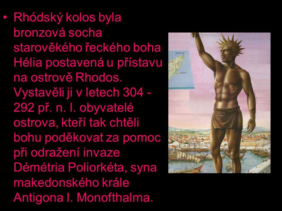 Rhódský kolos byla bronzová socha starověkého řeckého boha Hélia postavená u přístavu na ostrově Rhodos. Vystavěli ji v letech 304 - 292 př. n. l. oby