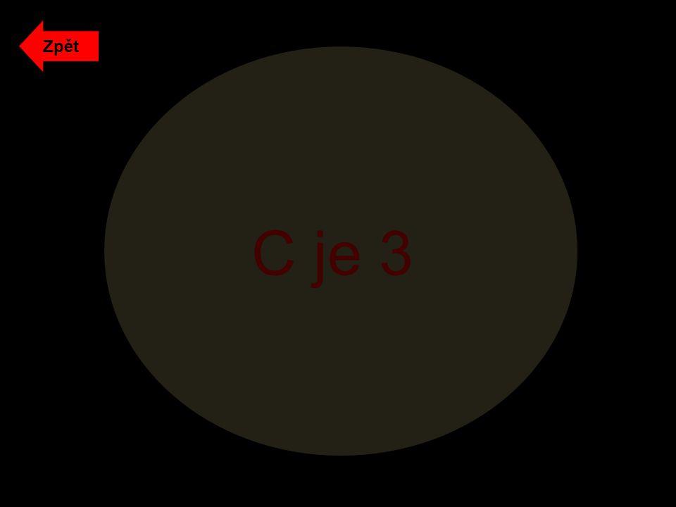 Zpět C je 3
