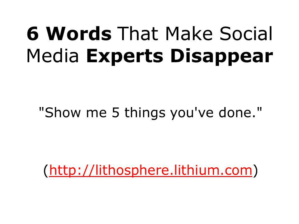 Show me 5 things you ve done. (http://lithosphere.lithium.com)http://lithosphere.lithium.com