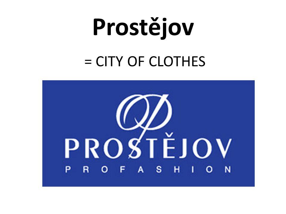 Prostějov = CITY OF CLOTHES