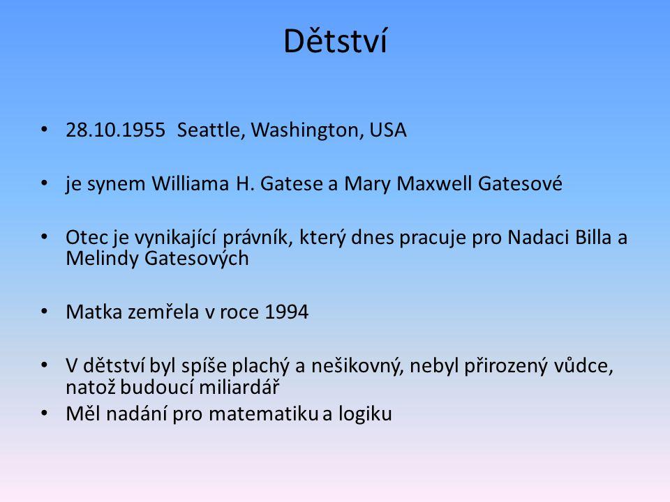 Dětství 28.10.1955 Seattle, Washington, USA je synem Williama H. Gatese a Mary Maxwell Gatesové Otec je vynikající právník, který dnes pracuje pro Nad