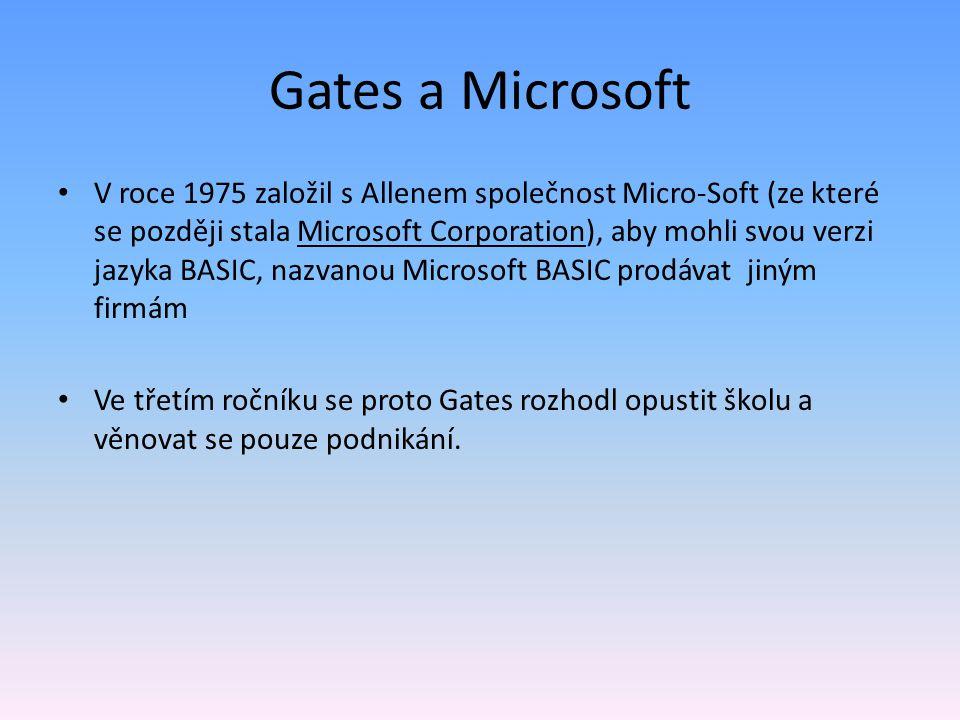 Gates a Microsoft V roce 1975 založil s Allenem společnost Micro-Soft (ze které se později stala Microsoft Corporation), aby mohli svou verzi jazyka B