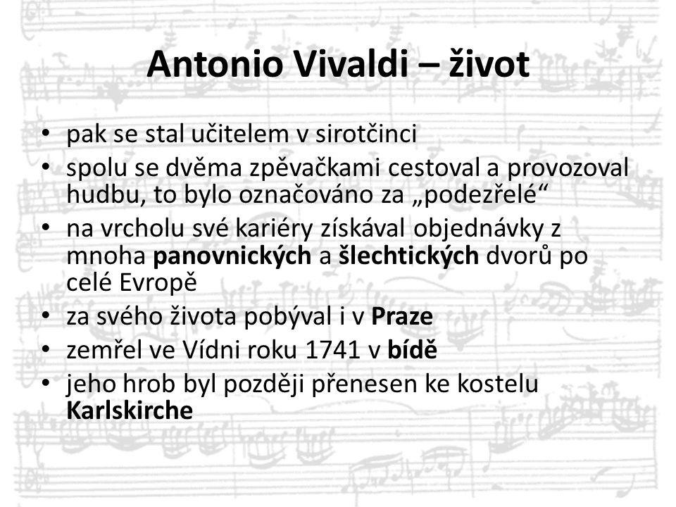 """Antonio Vivaldi – život pak se stal učitelem v sirotčinci spolu se dvěma zpěvačkami cestoval a provozoval hudbu, to bylo označováno za """"podezřelé"""" na"""