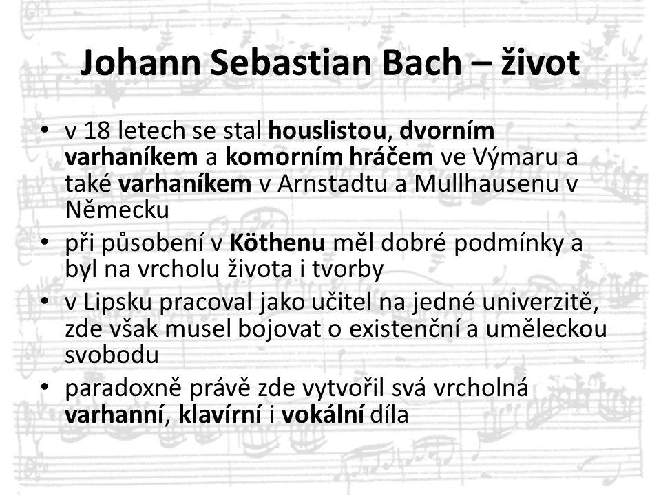 Johann Sebastian Bach – život v 18 letech se stal houslistou, dvorním varhaníkem a komorním hráčem ve Výmaru a také varhaníkem v Arnstadtu a Mullhause