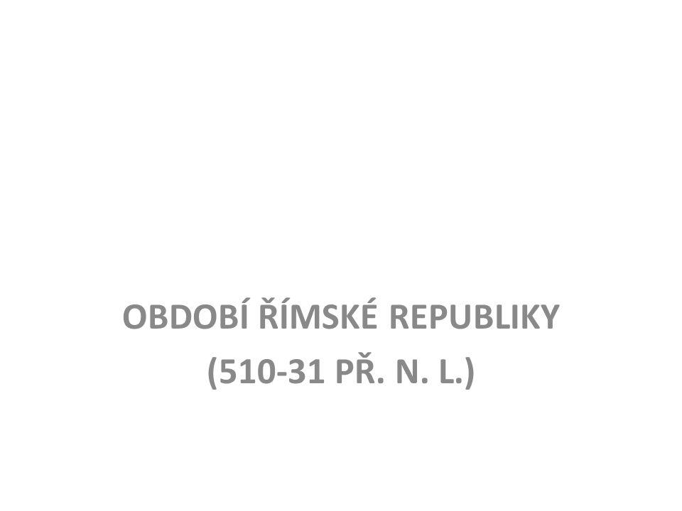 republika = veřejná záležitost v čele 2 volení konzulové senát – tvořilo 300 starších mužů plebejové chtěli stejná práva jako patricijové => 494 př.