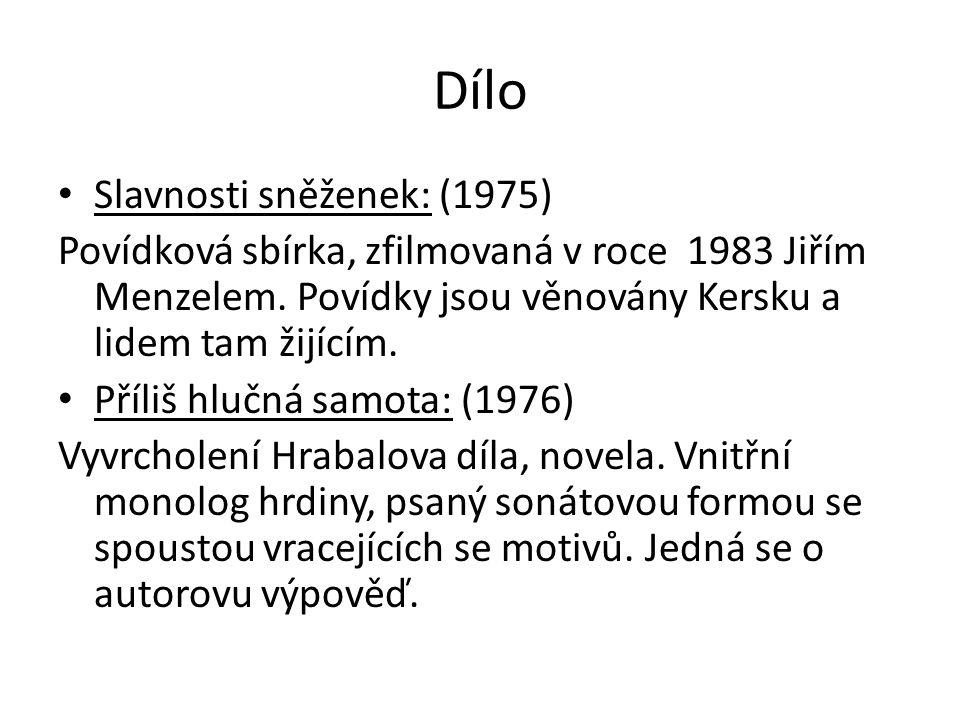 Dílo Slavnosti sněženek: (1975) Povídková sbírka, zfilmovaná v roce 1983 Jiřím Menzelem.