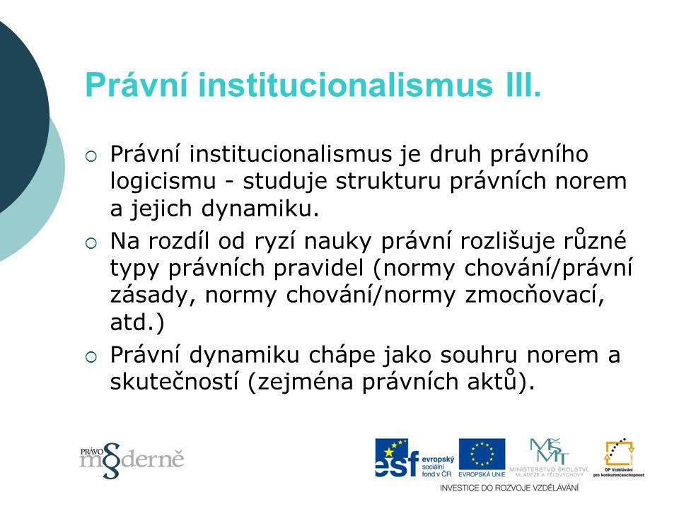 Právní institucionalismus III.