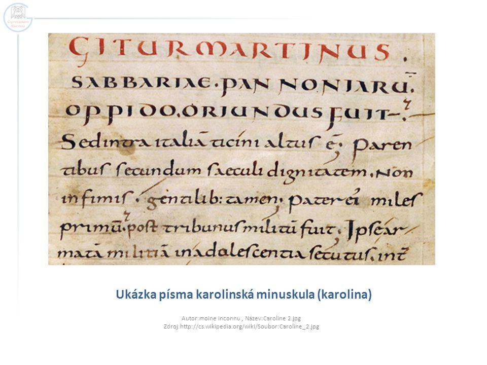 Ukázka písma karolinská minuskula (karolina) Autor:moine inconnu, Název:Caroline 2.jpg Zdroj:http://cs.wikipedia.org/wiki/Soubor:Caroline_2.jpg