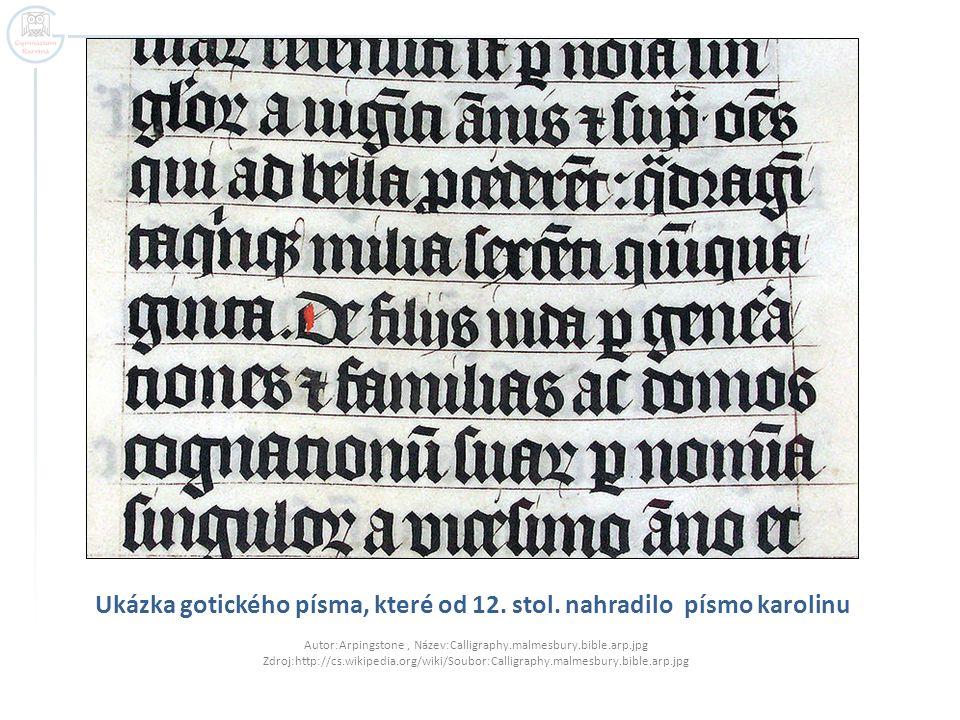 Ukázka gotického písma, které od 12. stol. nahradilo písmo karolinu Autor:Arpingstone, Název:Calligraphy.malmesbury.bible.arp.jpg Zdroj:http://cs.wiki