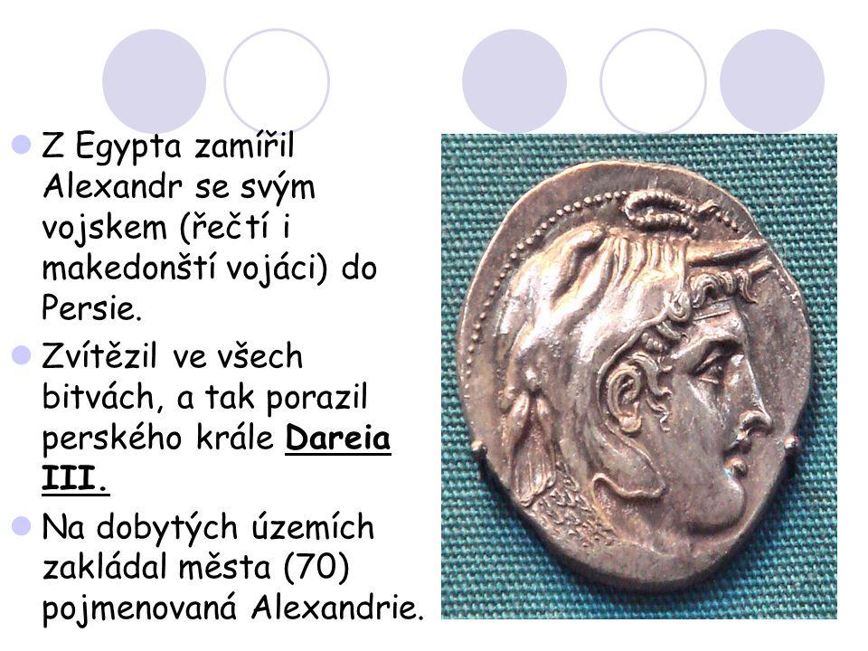 Z Egypta zamířil Alexandr se svým vojskem (řečtí i makedonští vojáci) do Persie.