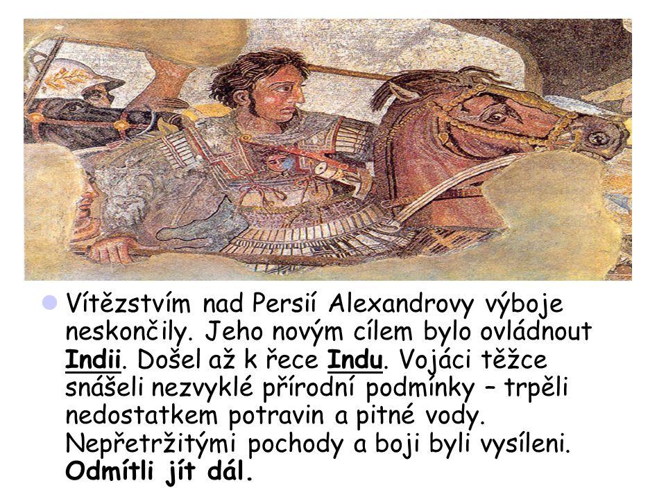Vítězstvím nad Persií Alexandrovy výboje neskončily.